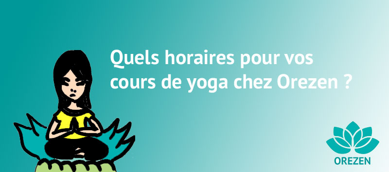 Sondage : quels horaires pour vos cours de yoga chez Orezen ?